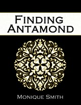 Finding Antamond | Monique Smith |