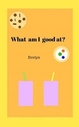 What Am I Good At? | Evelyn |