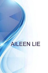 Aileen Lie, Experienced Accountant Seeking Opportunity with a Progressive Accounting Team