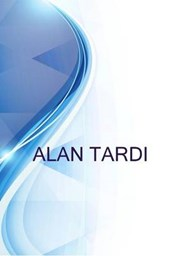 Alan Tardi, Food & Beverages Professional, Author, Writer, Guide, Consultant