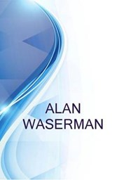 Alan Waserman, Stage and Film Actor, Director and Film Editor