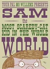 Sam, the Most Scaredy - Cat Kid in the Whole World | Mo Willems |