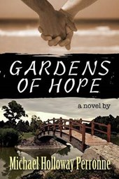 Gardens of Hope: A Novel | Michael Holloway Perronne |