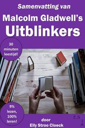 Samenvatting van Malcolm Gladwell's Uitblinkers (Gladwell Collectie)
