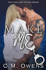 Make Me (The Sterling Shore Series) | C.M. Owens |
