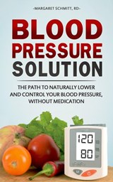Blood Pressure Solution | R.D. Margaret Schmitt |