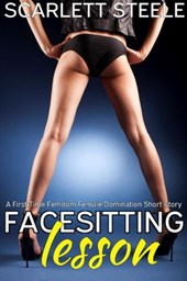 Facesitting Lesson - A First Time Femdom Female Domination Short Story | Scarlett Steele |