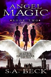 Angel Magic (The Mage's Daughter Trilogy, #2)