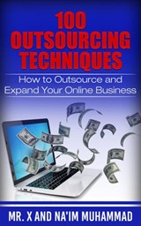 100 Outsourcing Techniques | Na'im Muhammad |