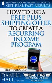 How to Use a Free Plus Shipping Offer to Create a Recurring Income Program (Real Fast Results, #69)