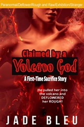 Claimed by a Volcano God: A First-Time Sacrifice Story (Claimed by a God, #2)