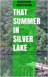 That Summer in Silver Lake (Silver Lake Cozy Mysteries, #3)