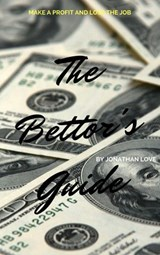 The Bettor's Guide | Jonathan Love |