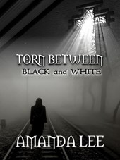 Torn Between Black and White | Amanda Lee |