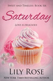 Saturday: Sweet Romance (Sweet and Timeless, #6)