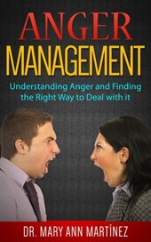 Anger Management: Understanding Anger and Finding the Right Way to Deal with it