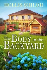 The Body in the Backyard | Hollis Shiloh |