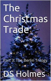 The Christmas Trade (The Berlin Trilogy, #3)