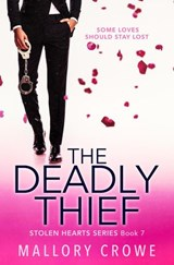 The Deadly Thief (The Stolen Hearts, #7) | Mallory Crowe |