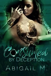 Consumed by Deception | Abigail M |