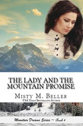 The Lady and the Mountain Promise (Mountain Dreams Series, #4)