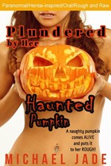 Plundered by Her Haunted Pumpkin (Nancy's Naughty Halloween, #1) | Michael Jade |