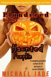 Plundered by Her Haunted Pumpkin (Nancy's Naughty Halloween, #1)