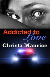 Addicted To Love | Christa Maurice |