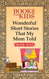 Wonderful Short Stories that my Mom Told (Books for kids, #4)