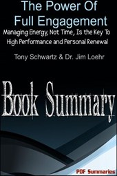 The Power of Full Engagement: Managing Energy, Not Time, Is the Key to High Performance and Personal Renewal (Book Summary