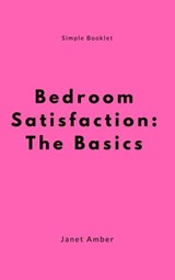 Bedroom Satisfaction: The Basics | Janet Amber |
