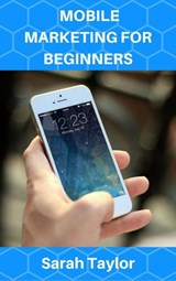 Mobile Marketing For Beginners | Sarah Taylor |