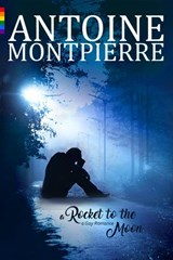 A rocket to the Moon.... (Gay Romance) | Antoine Montpierre |