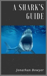 A Shark's Guide | Jonathan Love |
