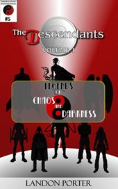 The Descendants #5 - Legends of Chaos and Darkness (The Descendants Main Series, #5)