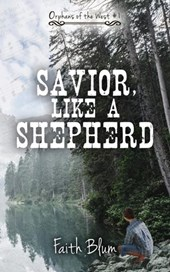 Savior, Like a Shepherd (Orphans of the West)
