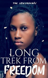 Long Trek From Freedom | The Udechukwu |