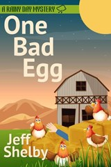 One Bad Egg (A Rainy Day Mystery, #5) | Jeff Shelby |