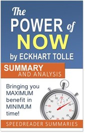 The Power of Now by Eckhart Tolle: Summary and Analysis | SpeedReader Summaries |