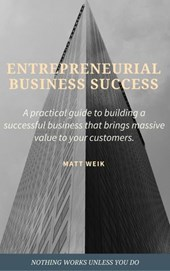 Entrepreneurial Business Success | Matt Weik |