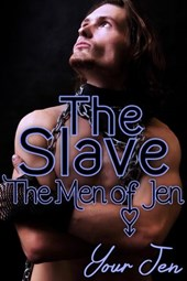 The Slave (The Men of Jen, #4) | Your Jen |