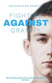 Fighting Against Gravity | Rutherford Rankin |