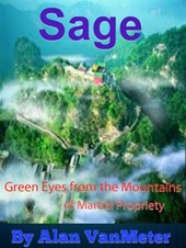 Sage: Green Eyes of the Mountains of Martial Propriety | Alan VanMeter |
