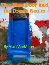 The Blue Door and the Dream Realm | Alan VanMeter |