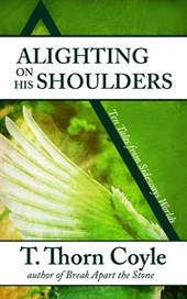 Alighting on His Shoulders (Tales from Sideways Worlds, #1)