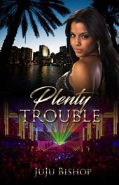 Plenty Trouble | Ju-Ju Bishop |