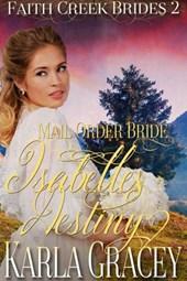 Mail Order Bride - Isabelle's Destiny (Faith Creek Brides, #2)