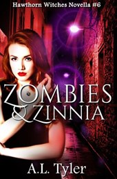 Zombies & Zinnia (Hawthorn Witches, #6) | A.L. Tyler |