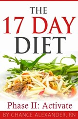 The 17 Day Diet:  Phase II Activate! | Rn Chance Alexander |