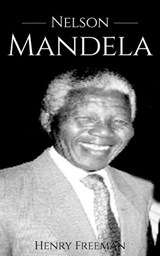 Nelson Mandela: A Life From Beginning to End | Hourly History |